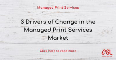 3 Drivers of Change in the Managed Print Services Market