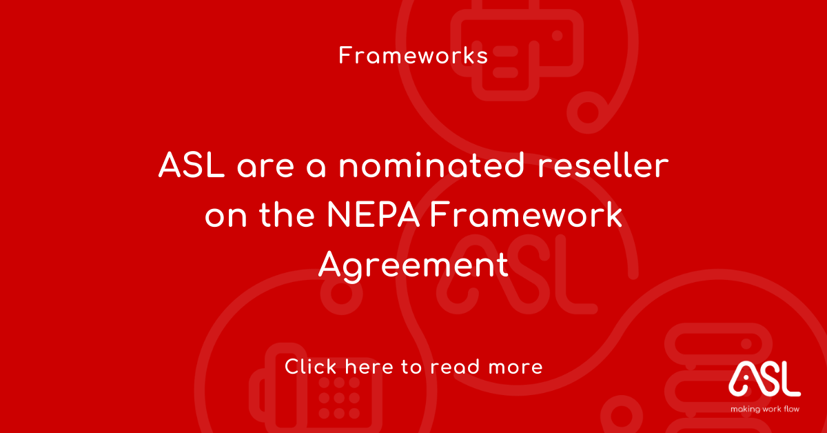 ASL are a nominated reseller on the NEPA Framework Agreement