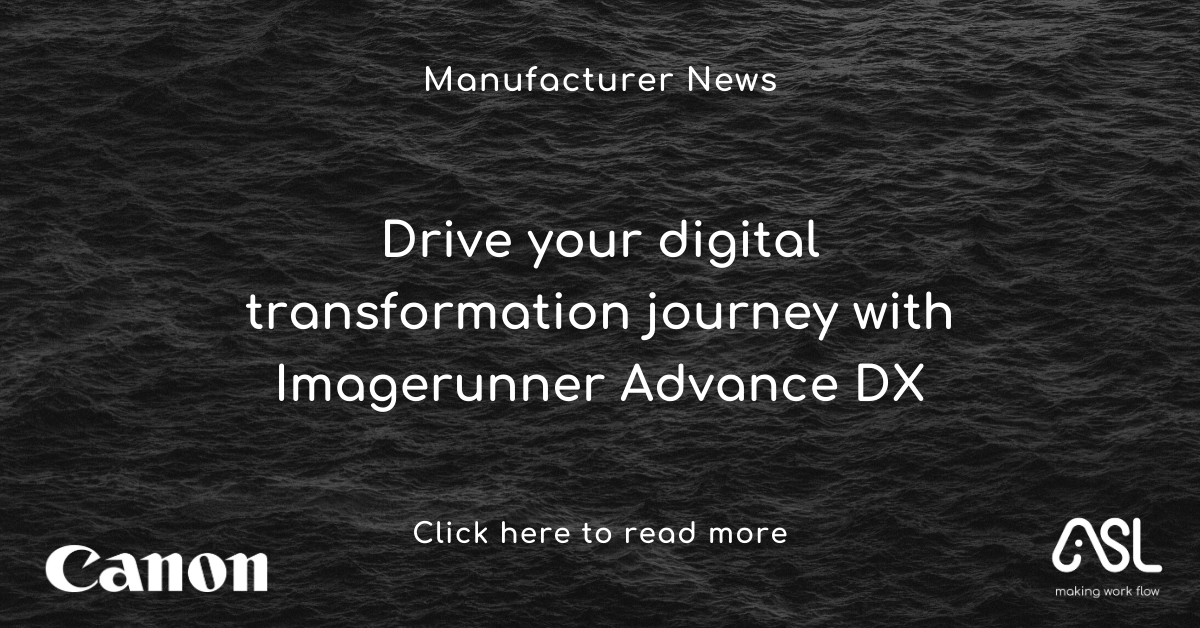 Drive your digital transformation journey with Imagerunner Advance DX