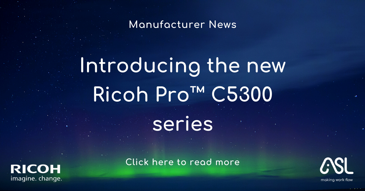 Introducing the new Ricoh Pro™ C5300 series