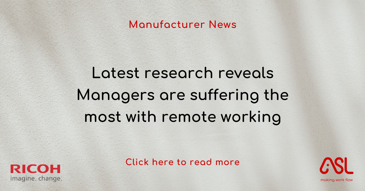 Latest research reveals Managers are suffering the most with remote working