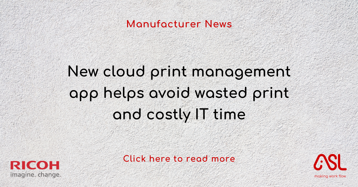 New cloud print management app helps avoid wasted print and costly IT time