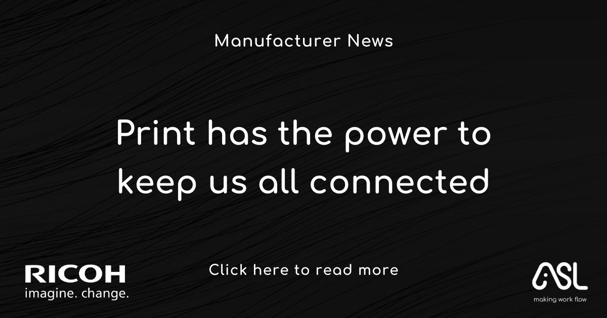 Print has the power to keep us all connected